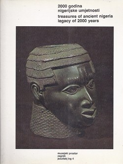 2000 godina nigerijske umjetnosti / Treasures of Ancient Nigeria Legacy of 2000 Years