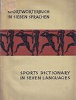 Sportworterbuch in Sieben Sprachen / Sports Dictionary in Seven Languages