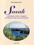 Susak. Otok pijeska, trstike i vinograda / The Island of Sand, Reed and Vineyards