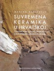 Suvremena keramika u Hrvatskoj / Contemporary Ceramics in Croatia /Contemporanea ceramica in Croazia