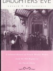 Daughters Eve. A Cultural History of French Theater Women from the Old Regime to the Fin-de-Siecle