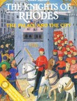 The Knights of Rhodes. The Palace and the City