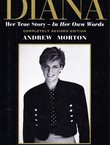Diana. Her True Story - In Her Own Words 1961-1997