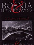 Bosnia and Hercegovina. A Tradition Betrayed