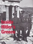 Inside Hitler's Greece. The Experience of Occupation 1941-44