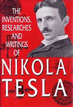 The Inventions, Researches and Writings of Nikola Tesla (2nd Ed.)