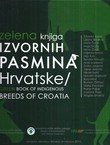 Zelena knjiga izvornih pasmina Hrvatske / Green Book of Indigenous Breeds of Croatia