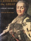 Catherine the Great. A Short History