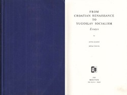 From Croatian Renaissance to Yugoslav Socialism. Essays