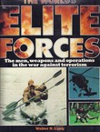 The World's Elite Forces. The Men, Weapons and Operations in the War Against Terrorism