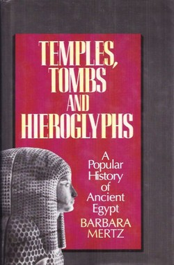 Temples, Tombs and Hieroglyphs. A Popular History of Ancient Egypt