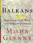 The Balkans 1804-1999. Nationalism, War and the Great Powers
