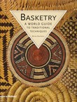 Basketry. A World Guide to Traditional Techiques