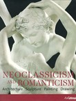 Neoclassicism and Romanticism. Architecture, Sculpture, Paintings, Drawing 1750-1848