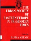 The Urban Society of Eastern Europe in Premodern Times
