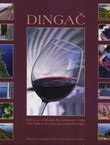 Dingač. Priča o velikom hrvatskom vinu / The Story of a Great Croatian Wine