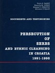 Persecution of Serbs and Ethnic Cleansing in Croatia 1991-1998. Documents and Testimonies