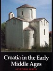 Croatia in the Early Middle Ages. A Cultural Survey