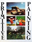 Primitive Painting. An Anthology of the World's Naive Painters