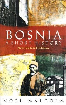 Bosnia. A Short History (New Updated Ed.)