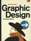 Graphic Design. A Concise History