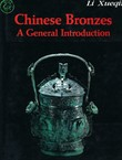 Chinese Bronzes. A General Introduction