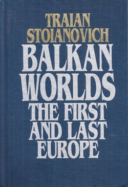 Balkan Worlds. The First and Last Europe