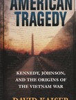 American Tragedy. Kennedy, Johnson, and the Origins of the Vietnam War