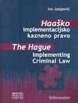 Haaško implementacijsko kazneno pravo / The Hague Implementing Criminal Law