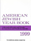 American Jewish Year Book. A Record of Events and Trends in American and World Jewish Life 1999