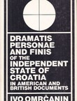 Dramatis Personae and Finis of the Independent State of Croatia in American and British Documents