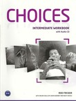 Choices. Intermediate Workbook + CD