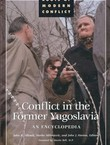 Conflict in the Former Yugoslavia. An Encyclopedia