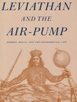 Leviathan and the Air-Pump. Hobbes, Boyle, and the Experimental Life