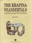 The Krapina Neandertals. A Comprehensive, Ventennial, Illustrated Bibliography