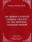 The Roman Catholic Criminal Project of the Artifical Croatian Nation (5.izd.)