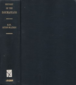 A History of the Roumanians from Roman Times to the Completion of Unity (Reprint from 1934)