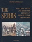 The Serbs. Refugees, Exiles, and Displaced Persons at the End of the 20th Century