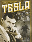 Tesla. The Life and Times of an Electric Messiah