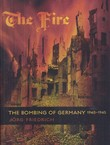 The Fire. The Bombing of Germany 1940-1945