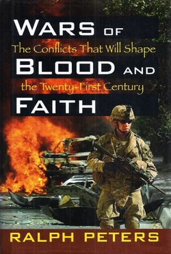 Wars of Blood and Faith. The Conflicts that will Shape the Twenty-First Century