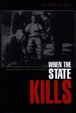 When the State Kills. Capital Punishment and the American Condition
