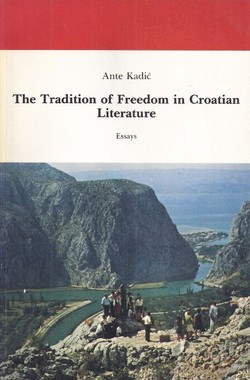 The Tradition of Freedom in Croatian Literature. Essays