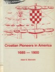 Croatian Pioneers in America 1685-1900