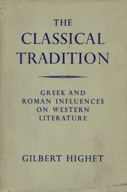 The Classical Tradition. Greek and Roman Influences on Western Literature