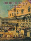 The Ducal Palace of Venice. Historical and Artistic Events