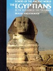 Echos of the Ancient World. The Egyptians. In the Shadow of the Pyramids