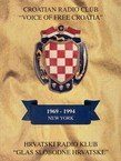 "Croatian Radio Club ""Voice of Free Croatia"" / Hrvatski radio klub ""Glas Slobodne Hrvatske"" 1969-1994 New York"