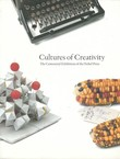 Cultures of Creativity. The Centennial Exibition of the Nobel Prize