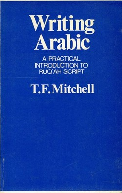 Writing Arabic. A Practical Introduction to Ruq'ah Script